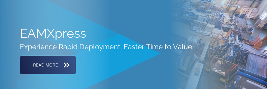 EAMXpress Experience Rapid Deployment, Faster Time to Value