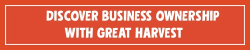 Discover Business Ownership with Great Harvest