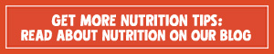 Get More Nutrition Tips On Our Blog