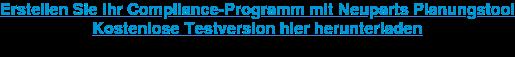 Erstellen Sie Ihr Compliance-Programm mit Neuparts Planungstool Kostenlose Testversion hier herunterladen