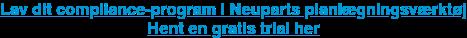 Lav dit compliance-program i Neuparts planlægningsværktøj Hent en gratis trial her
