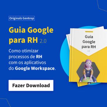 Originals Gentrop Guia Google para RH 2.0 Como otimizar processos de RH com os aplicativos do Google Workspace. Fazer Download