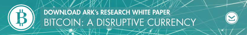 Bitcoin, Bitcoin currency, Bitcoin Disruptive Currency, Innovation, ARK white paper, ARK Invest, Research,