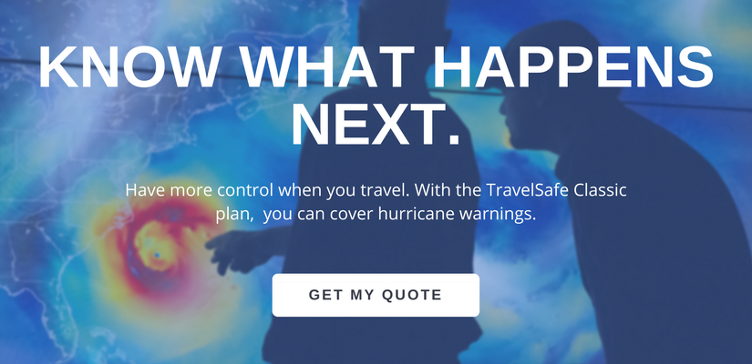 Two men looking at a hurricane with the text TravelSafe Classic Plan provides travel insurance during hurricane season.