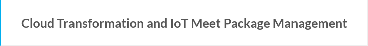 Cloud Transformation and IoT Meet Package Management