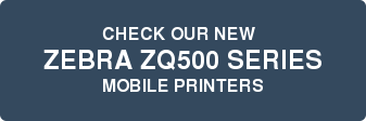 CHECK OUR NEW    ZEBRA ZQ500 SERIES  MOBILE PRINTERS