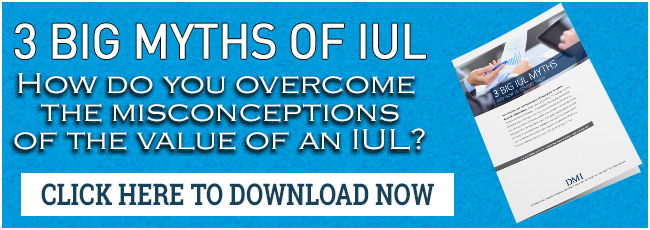 Download the 3 Big Myths Of IUL: How To Overcome Them