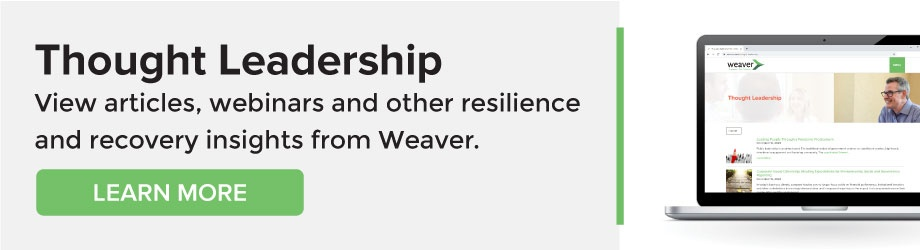 View articles, webinars and other resilience and recovery insights from Weaver.