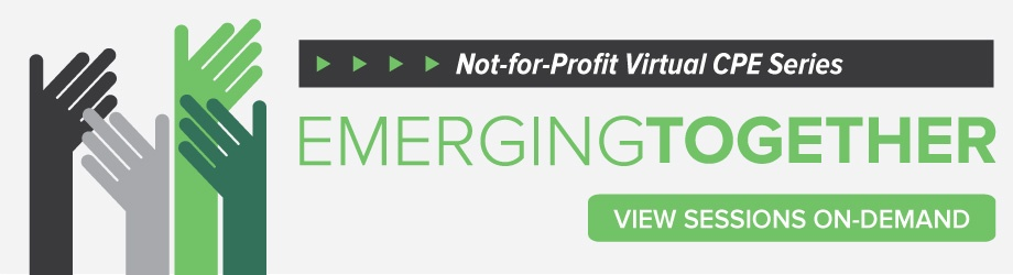View Emerging Together 2021 - Not-for-Profit Virtual CPE Series Sessions On-Demand