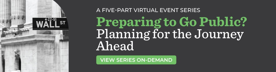 """Watch On-Demand - """"Preparing to Go Public? Planning for the Journey Ahead"""" 