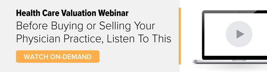 Watch This Webinar On-demand: Before Buying or Selling Your Physician Practice, Listen to This