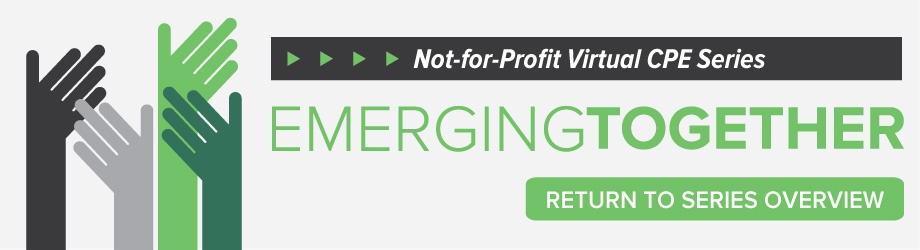 Return to Series Overview: Emerging Together | Not-for-Profit Virtual CPE Series
