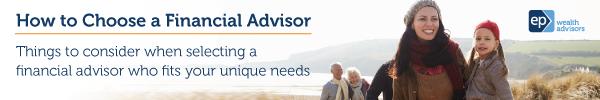 How to Choose a Financial Advisor | EP Wealth Advisors