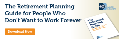 The Retirement Planning Guide | EP Wealth Advisors