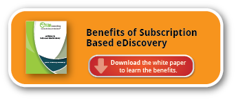 Benefits of Subscription Based eDiscovery