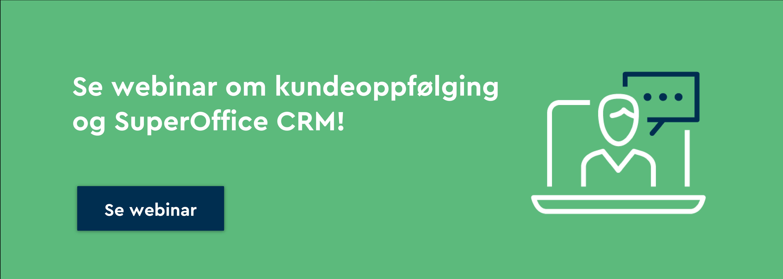 Gratis webinar om kundeoppfølging og SuperOffice CRM