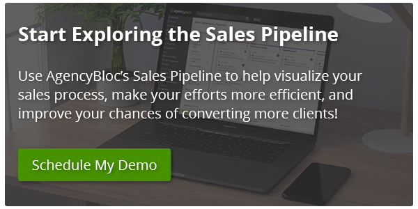 Schedule a 1-on-1 demo with AgencyBloc to learn more about the Sales Pipeline.