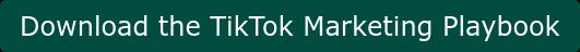 Download the TikTok Marketing Playbook