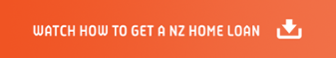 WATCH HOW TO GET A NZ HOME LOAN