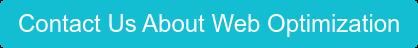 Contact Us About Web Optimization
