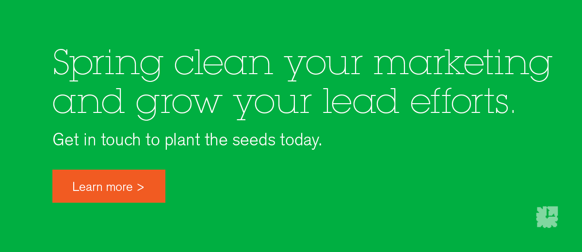 Spring clean your marketing and grow your lead gen efforts.