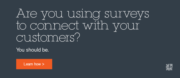 Are you using surveys to connect with your customers?