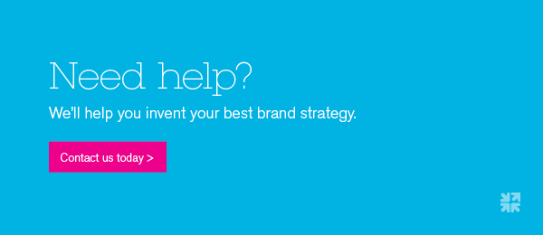 We'll help you invent your best brand strategy. Contact us today.