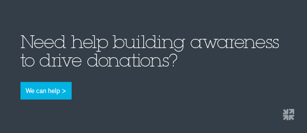 Need help building awareness to drive donations?