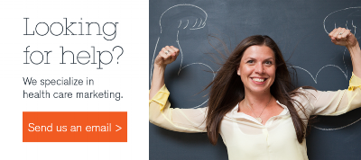 Looking for help? We specialize in health care marketing.