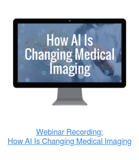 Webinar Recording: How AI Is Changing Medical Imaging