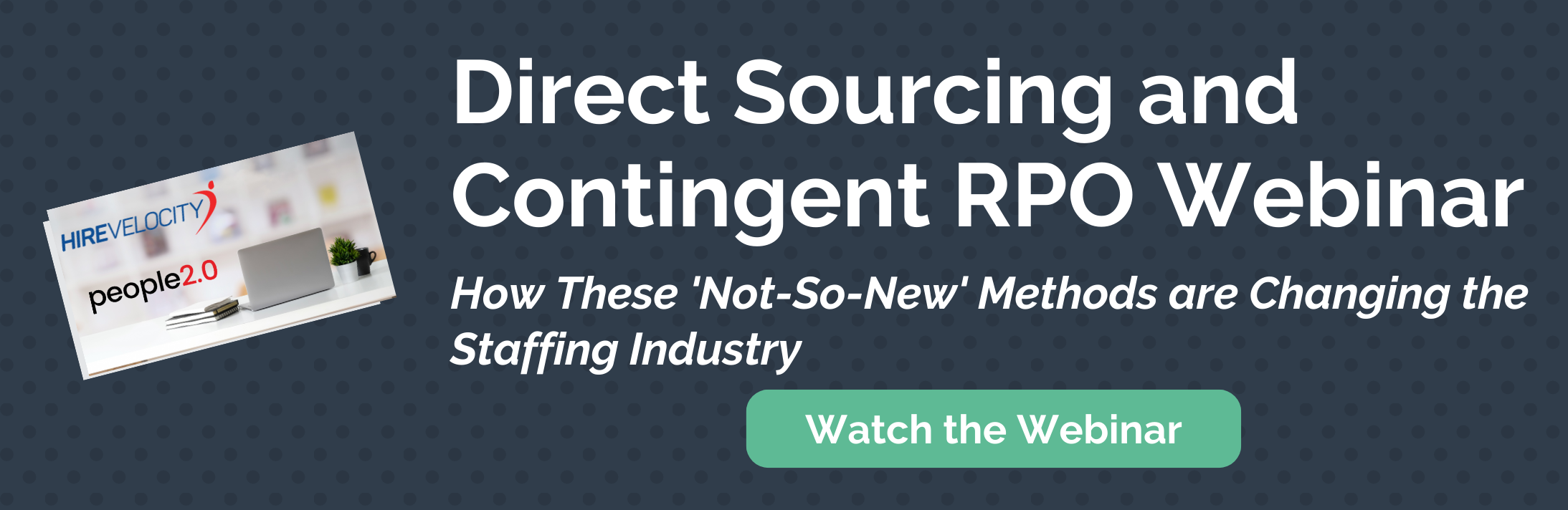 Direct Sourcing & Contingent RPO_Hire Velocity_Watch the Webinar
