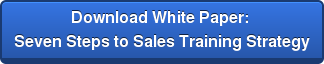 Download White Paper:  Seven Steps to  Sales Training Strategy