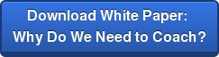 Download White Paper:  Why Do We Need to Coach?