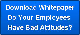 Download Whitepaper Do Your Employees  Have Bad Attitudes?