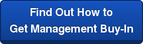Find Out How to Get Management Buy-In