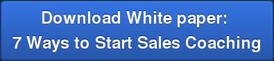 Download White paper: 7 Ways to Start Sales Coaching