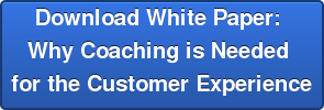 Download White Paper: Why Coaching is Needed for the Customer Experience