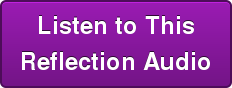 Listen to This Reflection Audio