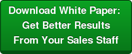 Download White Paper:  Get Better Results  From Your Sales Staff