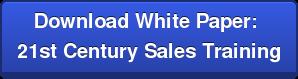 Download White Paper:  21st Century Sales Training