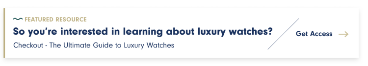 Ultimate Guide to Luxury Watches