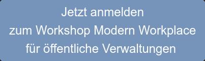 Jetzt anmelden zum Workshop Modern Workplace für öffentliche Verwaltungen