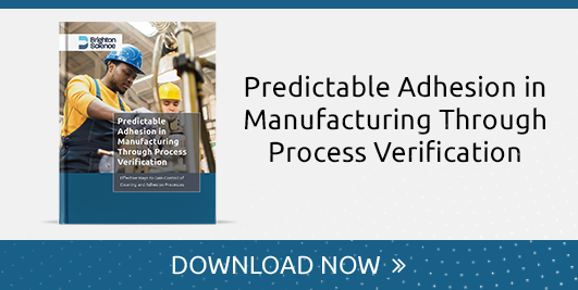 Predictable Adhesion in Manufacturing Through Process Verification