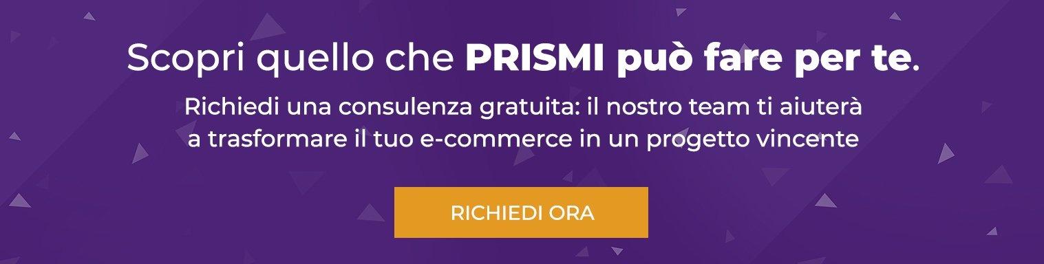Scopri quello che Prismi può fare per te. Richiedi una consulenza gratuita con  il nostro team di esperti.