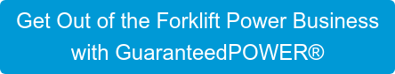 Get Out of the Forklift Power Business with GuaranteedPOWER