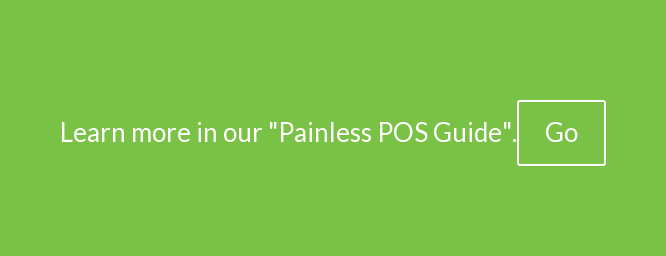 Learn more in our &quot;Painless POS Guide&quot;. Go <https://www.greenbits.com/resources/pos-guide>