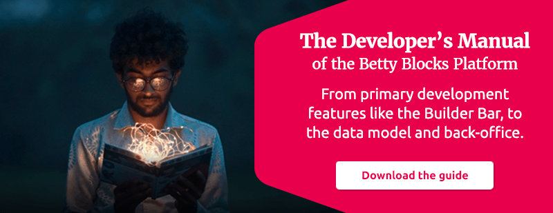 The Developer's Manual of the Betty Blocks Platform