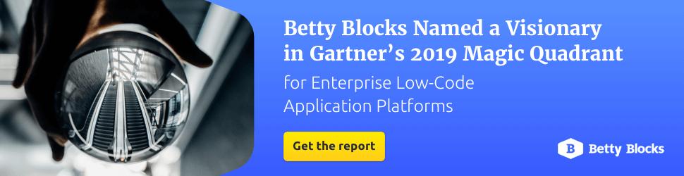 Download Gartner's 2019 Magic Quadrant for Enterprise Low-Code Application Platforms