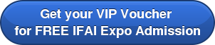Get your VIP Voucher  for FREE IFAI Expo Admission