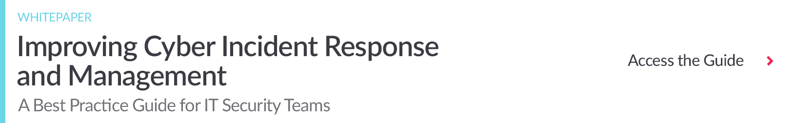 Download Guide to Improving Cyber Incident Response and Management